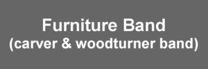 Furniture Band (Carver & Woodturner Band)